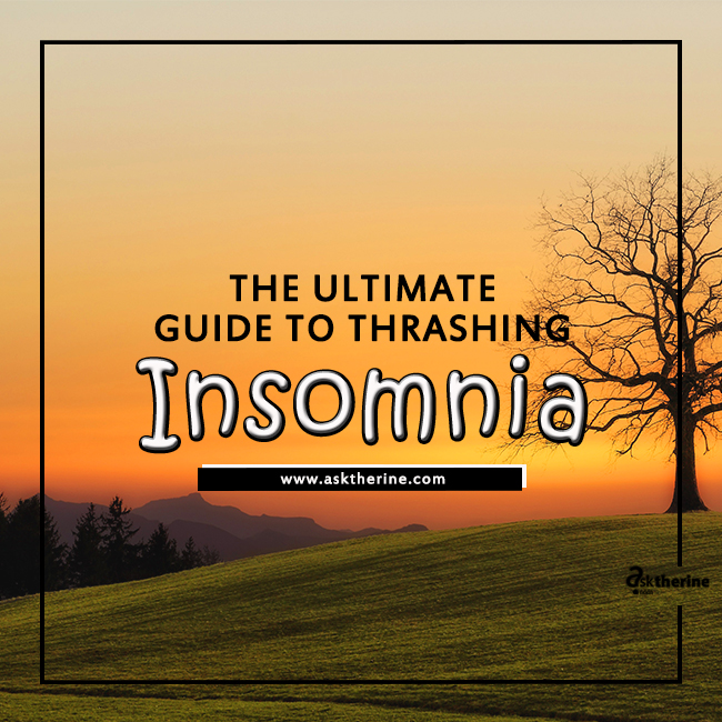 THE ULTIMATE GUIDE TO THRASHING INSOMNIA (Sleeplessness)